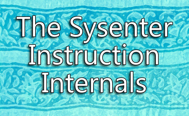 The Sysenter Instruction Internals